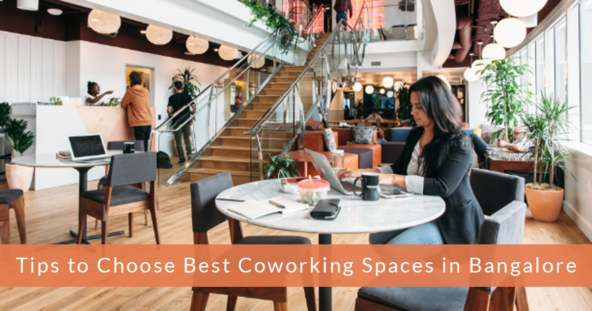 6 Tips to Choose Best Coworking Spaces in Bangalore